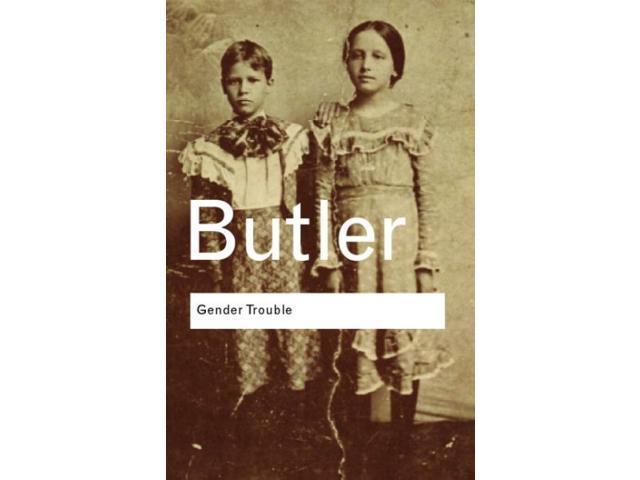 judith butlers trouble in gender essay