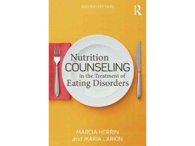 Nutrition Counseling in the Treatment of Eating Disorders 2 Revised Herrin, Marcia/ Larkin, Maria