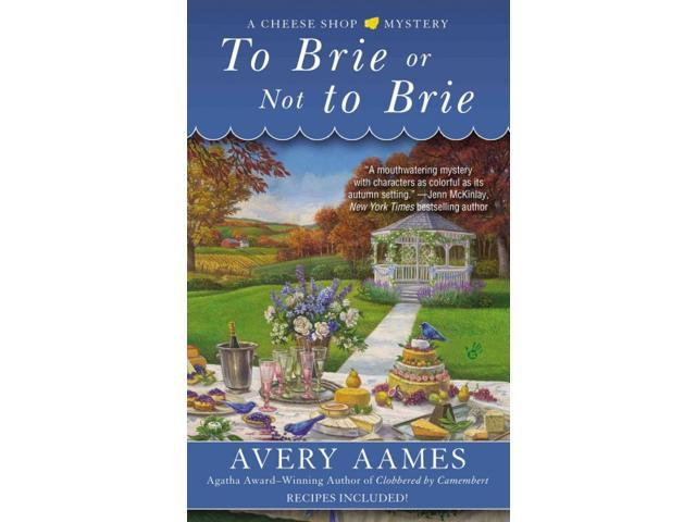 To Brie or Not to Brie Berkley Prime Crime Aames, Avery