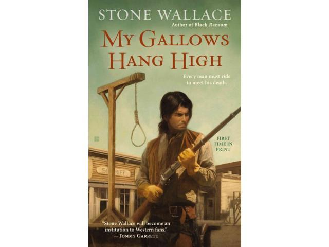 My Gallows Hang High Wallace, Stone