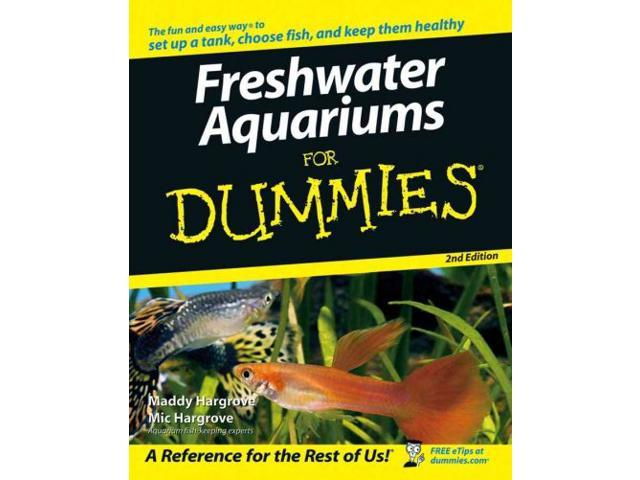 Freshwater Aquariums for Dummies For Dummies 2 Hargrove, Maddy/ Hargrove, Mic