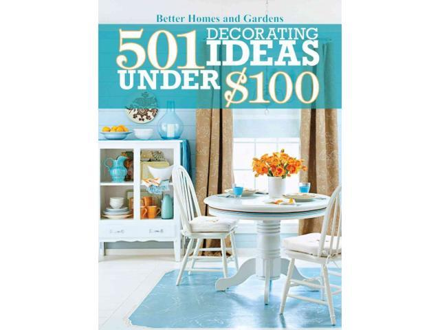 501 Decorating Ideas Under 100 Better Homes And Gardens