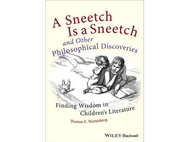 A Sneetch Is a Sneetch and Other Philosophical Discoveries Wartenberg, Thomas E./ JoyKinigstein (Illustrator)