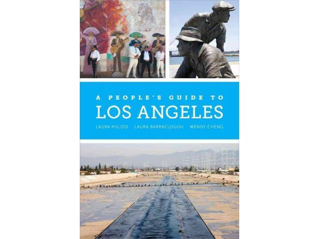 A People's Guide to Los Angeles Pulido, Laura/ Barraclough, Laura R./ Cheng, Wendy