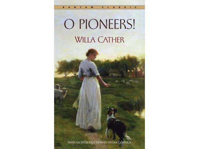 O Pioneers! Bantam Classic Reissue Cather, Willa
