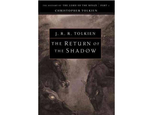 The Return of the Shadow The History of the Lord of the Rings, Part 1 1 Tolkien, J. R. R./ Tolkien, Christopher (Editor)/ Tolkien, Christopher