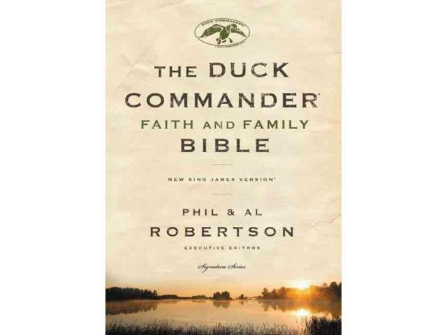 The Duck Commander Faith and Family Bible Signature Robertson, Phil (Editor)/ Robertson, Al (Editor)