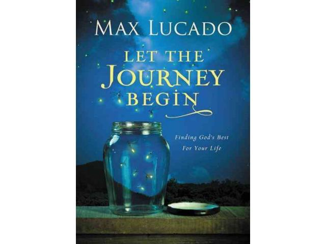 Let the Journey Begin Lucado, Max