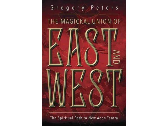 The Magickal Union of East and West Peters, Gregory