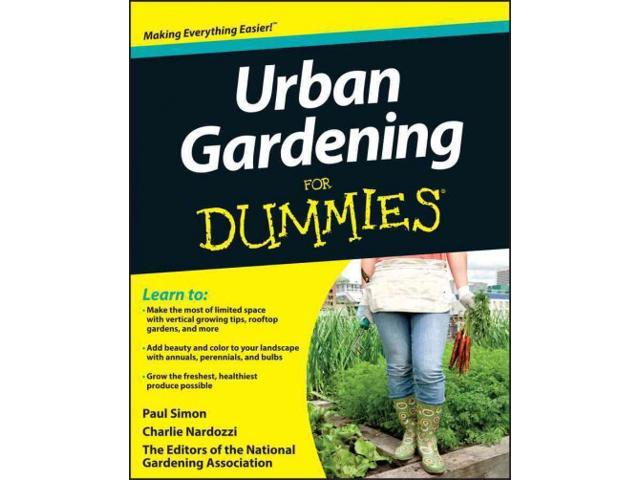 Urban gardening for dummies for dummies home garden for Landscaping for dummies