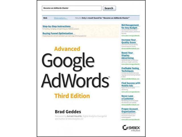 Advanced Google AdWords 3 Geddes, Brad/ Kaushik, Avinash (Foreward By)