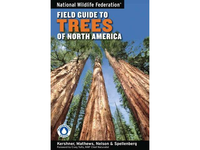 National Wildlife Federation Field Guide to Trees of North America Kershner, Bruce (Contributor)/ Mathews, Daniel (Contributor)/ Nelson, Gil (Contributor)/ Spellenberg, Richard (Contributor)/ Purinton