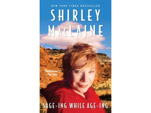 Sage-ing While Age-ing Reprint MacLaine, Shirley