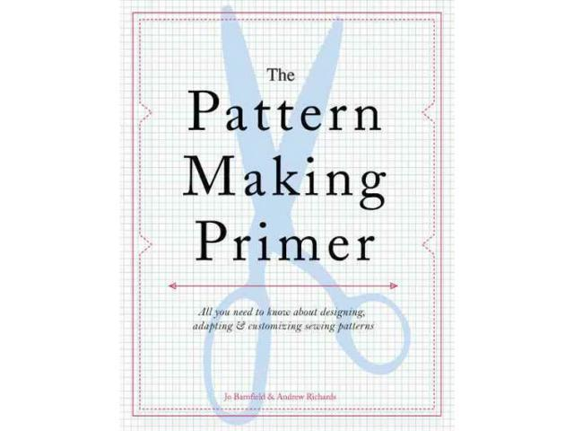 The Pattern Making Primer Barnfield, Jo/ Richards, Andrew