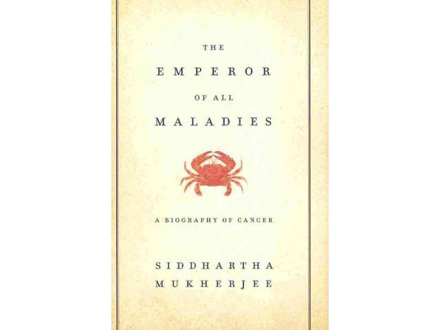 The Emperor of All Maladies Mukherjee, Siddhartha