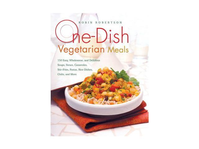 One-Dish Vegetarian Meals Robertson, Robin