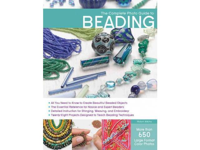 the complete photo guide to beading complete photo guide
