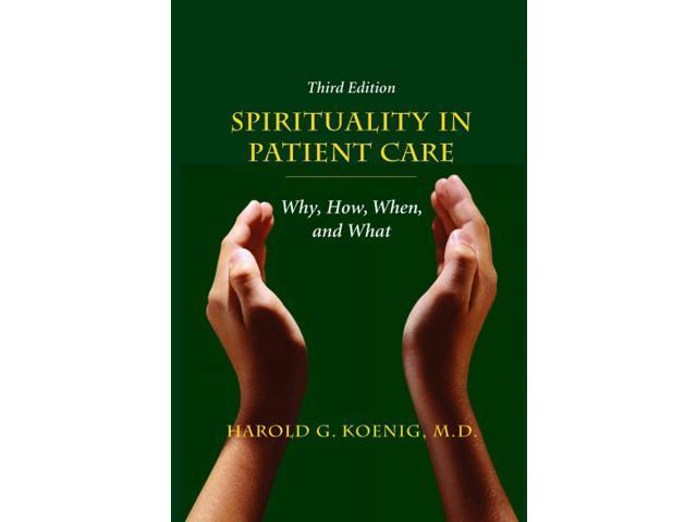 spirituality in patient care Incorporating spirituality into patient care physicians must recognize the role of their own and patients' religious and personal values in understanding and.