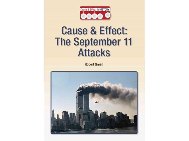cause and effect of september 11 On 11 september 2001, terrorists hijacked four aeroplanes and deliberately flew  them  collapsed and substantial damage was caused to one wing of the  pentagon  the days that followed saw a significant effect on world economic  markets.