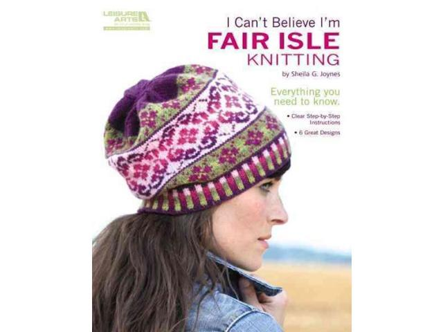 I Can't Believe I'm Fair Isle Knitting - Newegg.com