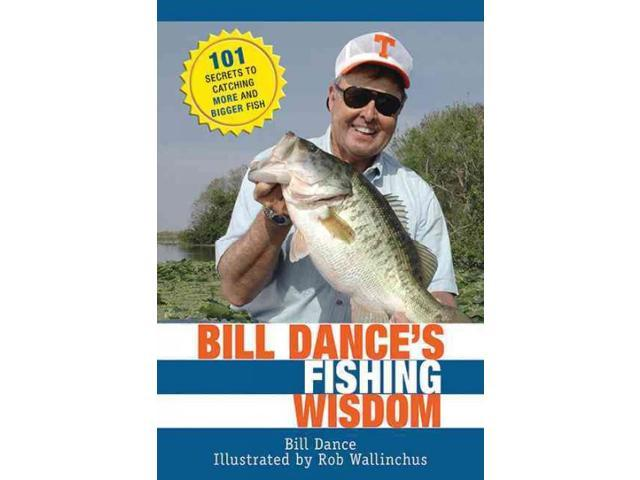 Bill dance 39 s fishing wisdom for Bill dance fishing