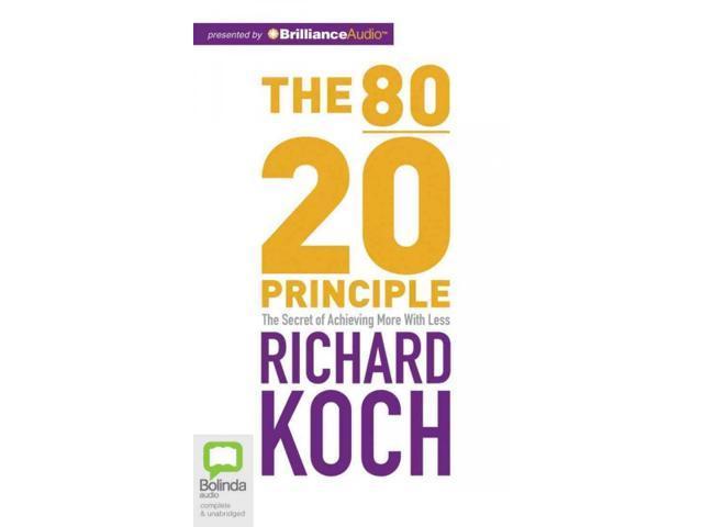 The 80 20 principle unabridged for Koch 80 20 principle