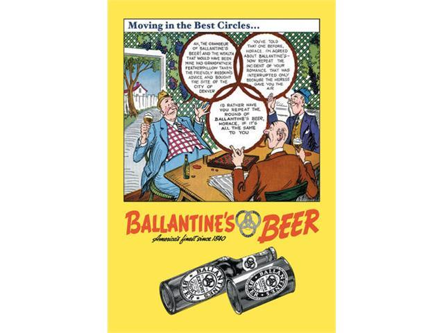 Buyenlarge 16471-9P2030 Ballantine-s Beer - Moving in the Best Circles 20x30 poster