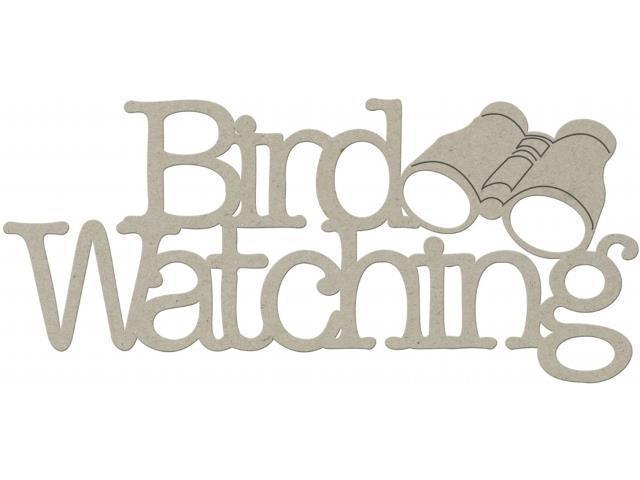 Die-Cut Grey Chipboard Word-Bird Watching 6.5