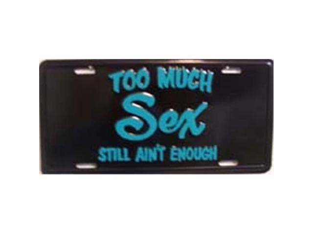 Smart Blonde LP-414 Too Much Sex Metal Novelty License Plate