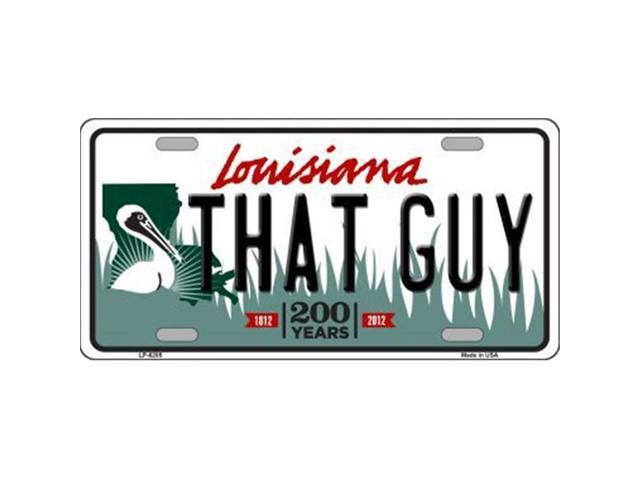 Smart Blonde LP-6205 That Guy Louisiana Novelty Metal License Plate