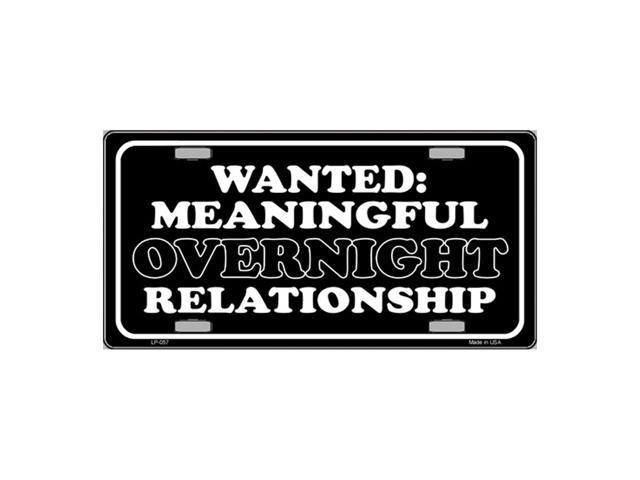 Wanted Meaningful Overnight Relationship Novelty Vanity Metal License Plate Tag Sign