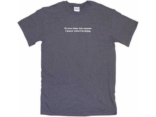To Save Time Lets Assume I Know What I'm Doing Men's Short Sleeve Shirt