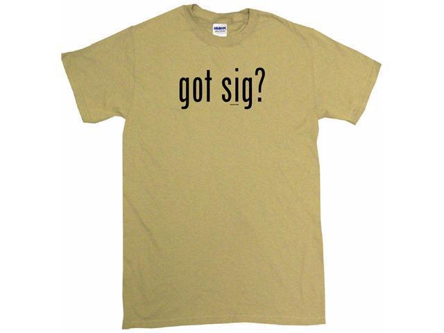 Got sig? Men's Short Sleeve Shirt