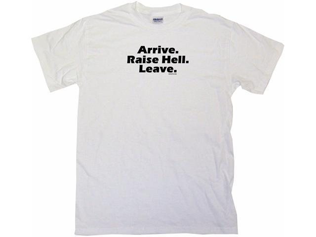 Arrive. Raise Hell. Leave. Men's Short Sleeve Shirt