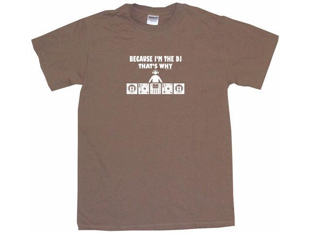 Because I'm The DJ That's Why Men's Short Sleeve Shirt