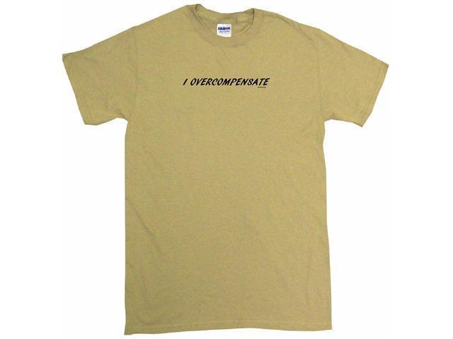 I Overcompensate  Men's Short Sleeve Shirt