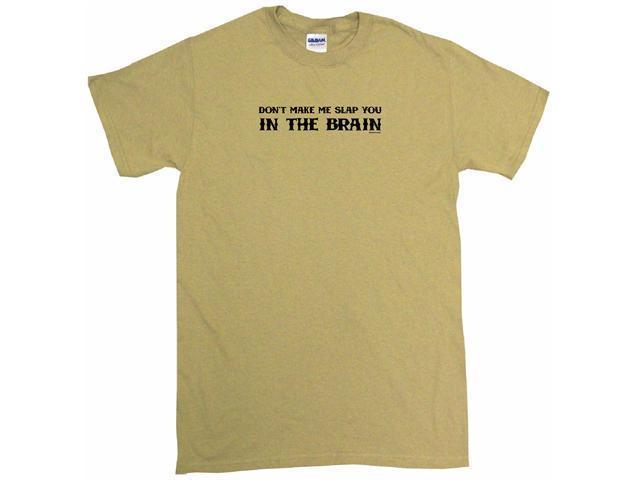 Don't Make Me Slap You In The Brain Men's Short Sleeve Shirt