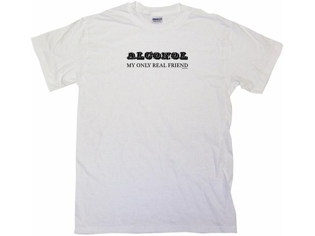 Alcohol My Only Real Friend Men's Short Sleeve Shirt
