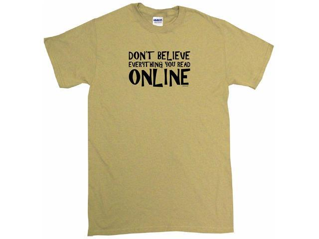 Don't Believe Everything You Read Online  Men's Short Sleeve Shirt