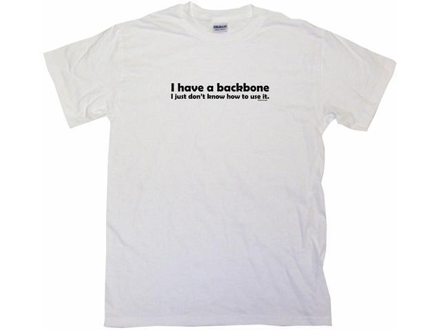 I Have A Backbone I Just Don't Know How To Use It Kids T Shirt