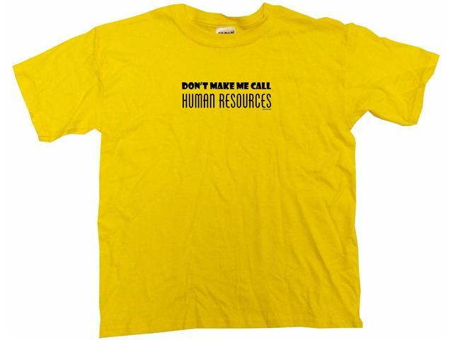 Don't Make Me Call Human Resources Kids T Shirt