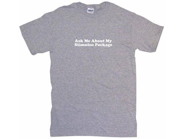 Ask Me About My Stimulus Package Men's Short Sleeve Shirt