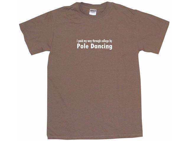 I Paid My Way Through College By Pole Dancing Men's Short Sleeve Shirt