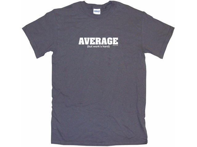 Average (but works hard) Men's Short Sleeve Shirt