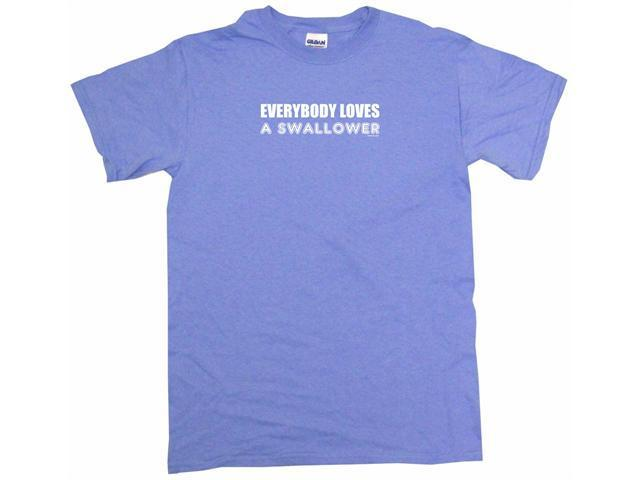 Everybody Loves A Swallower Men's Short Sleeve Shirt