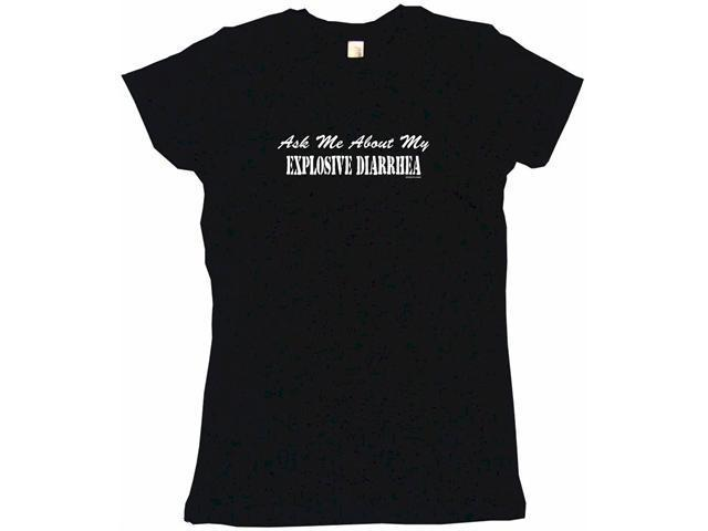 Ask Me About My Explosive Diarrhea Women's Babydoll Petite Fit Tee Shirt