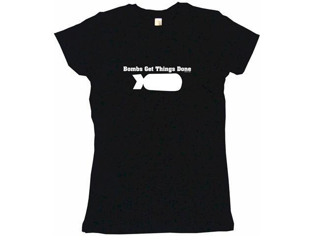 Bombs Get Things Done Women's Babydoll Petite Fit Tee Shirt