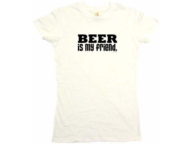 Beer Is My Friend Women's Babydoll Petite Fit Tee Shirt