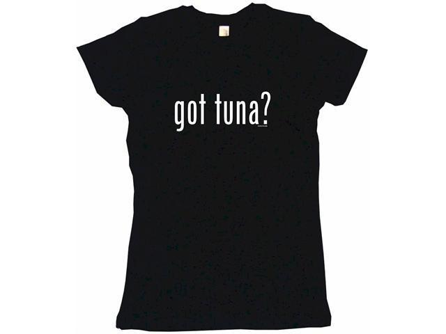 got tuna? Women's Babydoll Petite Fit Tee Shirt
