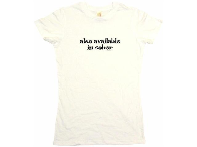 Also Available In Sober Women's Babydoll Petite Fit Tee Shirt
